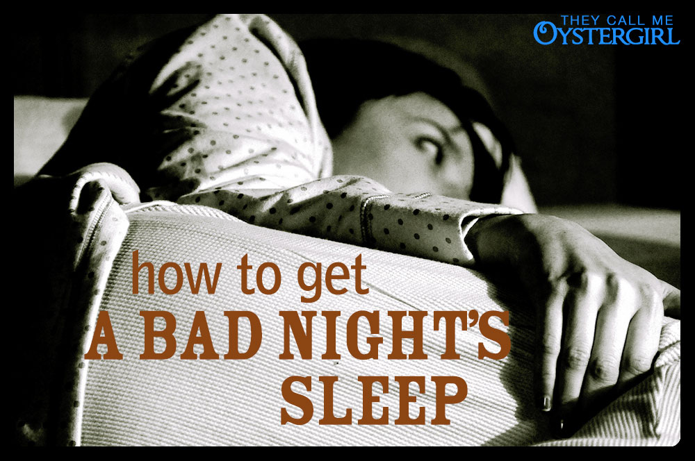 How to Get a Bad Night's Sleep | They Call Me Oystergirl