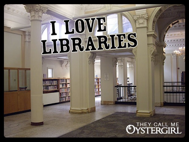 I Love Libraries (They Call Me Oystergirl)