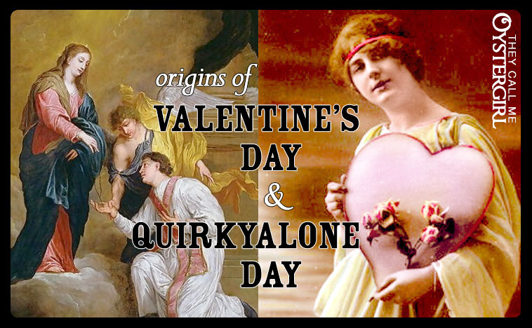 Origins of Valentine's Day and Quirkyalone Day | They Call Me Oystergirl