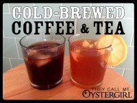 Cold-Brewed Coffee and Tea (They Call Me Oystergirl)