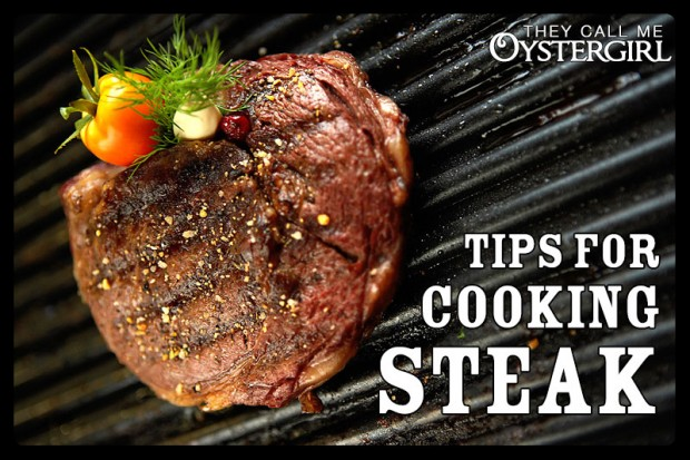 Tips for Cooking Steak (They Call Me Oystergirl)
