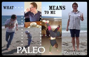 What Paleo Means to Me (They Call Me Oystergirl)