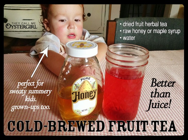 Cold-Brewed Fruit Tea, with Raw Honey or Maple Syrup - like juice only better! | They Call Me Oystergirl