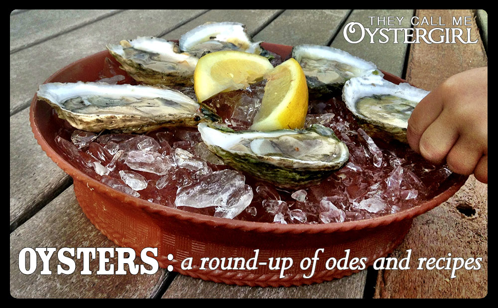 Oysters: A Round-up of Odes and Recipes | They Call Me Oystergirl