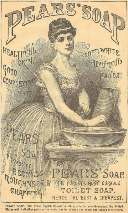 Pear's Soap Ad, 1880s | Contemporary Personal Hygiene Standards | They Call Me Oystergirl