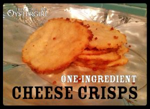 One-Ingredient Cheese Crisps Recipe | They Call Me Oystergirl