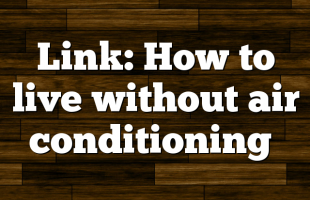 Link: How to live without air conditioning